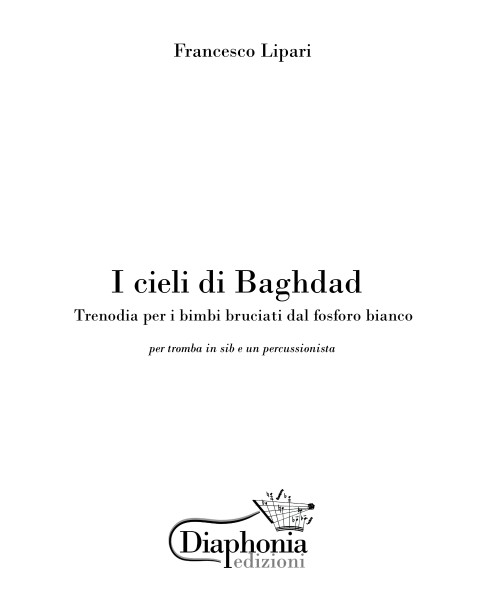 I CIELI DI BAGHDAD - trenodia per i bimbi bruciati dal fosforo bianco for trumpet in Bb and percussion [Digital]