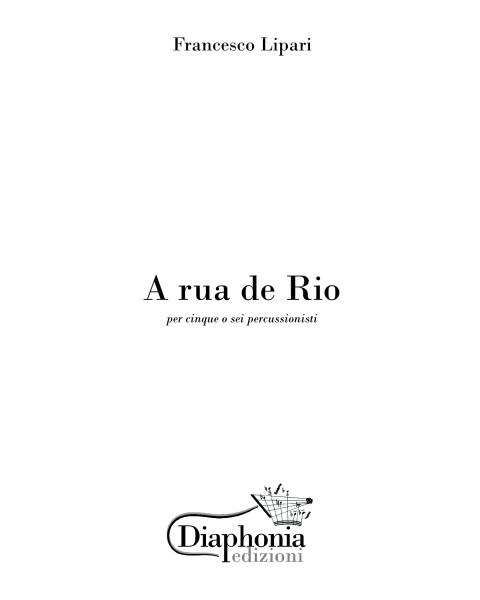 A RUA DE RIO for five or six percussionists [Digital]
