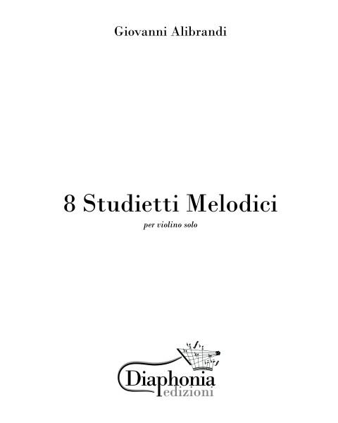 8 STUDIETTI MELODICI for solo violin [Digital]