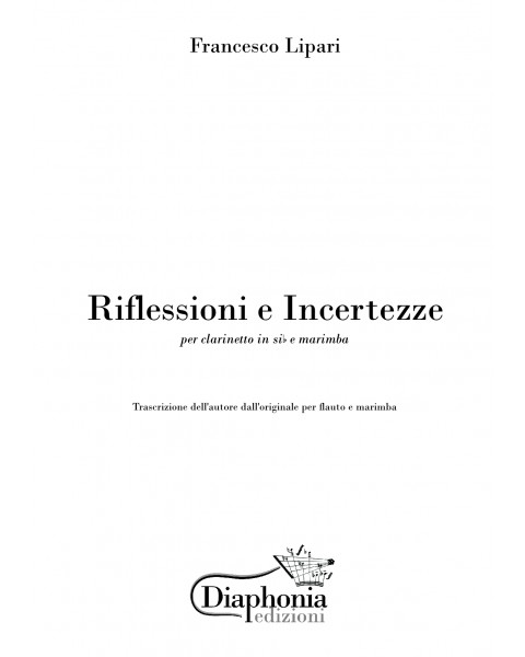 RIFLESSIONI E INCERTEZZE for Bb clarinet and marimba [Digital]