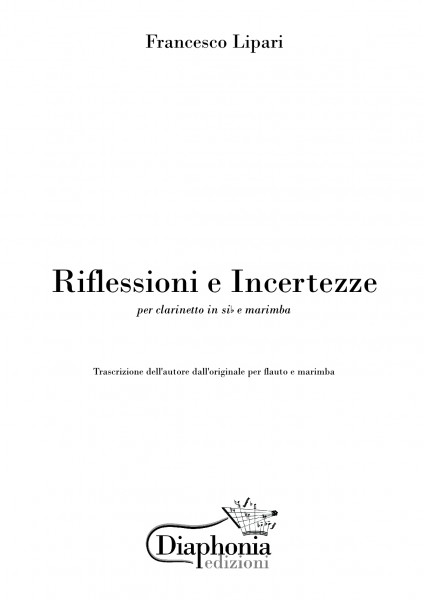 RIFLESSIONI E INCERTEZZE per clarinetto in Sib e marimba [Digitale]