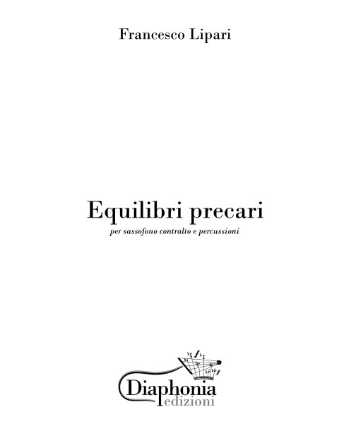 EQUILIBRI PRECARI for alto saxophone and percussion [Digital]