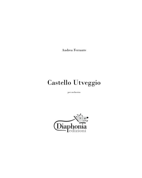 CASTELLO UTVEGGIO for orchestra