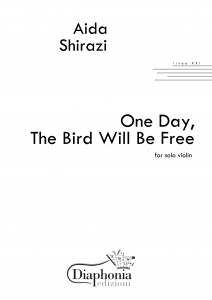 ONE DAY, THE BIRD WILL BE FREE per violino solo [Digitale]