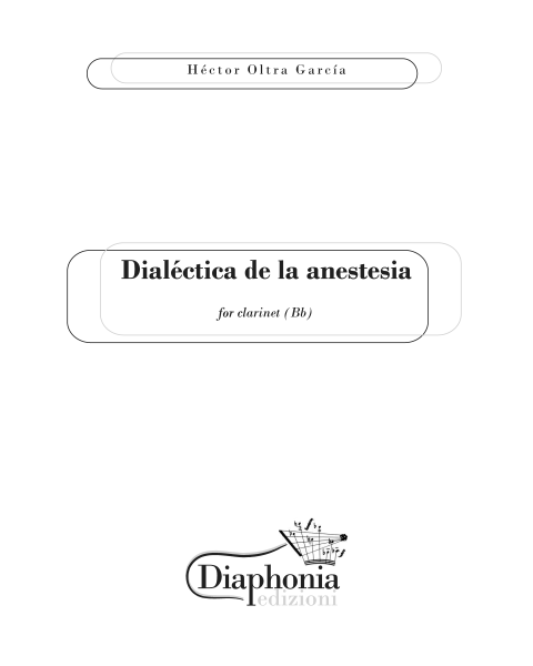 Dialéctica de la anestesia for clarinet [DIGITAL]