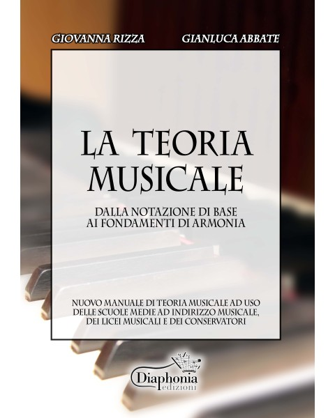 LA TEORIA MUSICALE from basic notation to the fundamentals of harmony