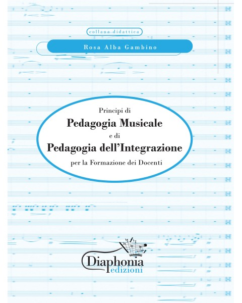 PRINCIPI DI PEDAGOGIA MUSICALE E DI PEDAGOGIA DELL'INTEGRAZIONE for teacher training